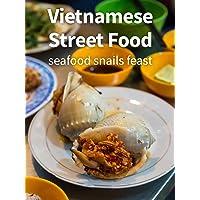 Vietnamese Seafood Snails Feast!