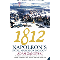 1812: Napoleon's Fatal March on Moscow: Napoleon's Fatal March on Moscow
