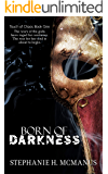 Born of Darkness (Touch of Chaos Book 1)