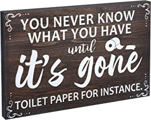 Farmhouse Bathroom Sign Decor You Never Know What You Have Until It's Gone Toilet Paper for Instance Rustic Wooden Wall Art Box Sign Funny Wall Plaque Table Decor for Home Room Office 7.87 x 5.1 Inch