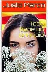 """Todo tiene un principio (Del relato """"Lágrimas por mi tierra"""" nº 1) (Spanish Edition) Kindle Edition"""