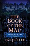 The Book of the Mad (The Secret Books of Paradys)