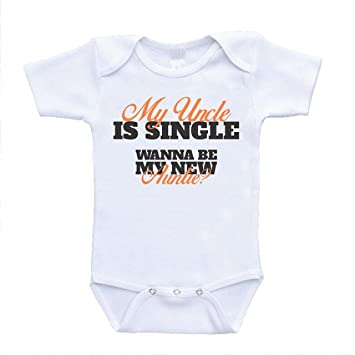 0b7370fb6 Amazon.com: My Uncle Is Single Wanna Be My New Auntie? Funny Baby ...