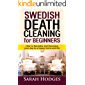 Swedish Death Cleaning for Beginners: How to Declutter and Downsize your way to a Happy Home and Life (English Edition)
