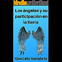 Quiénes son los ángeles y cuál es su participación en la tierra: Estudio sobre los ángeles según la Biblia - Angelología