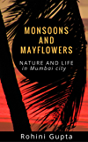 Monsoons and Mayflowers: Nature and life in Mumbai city