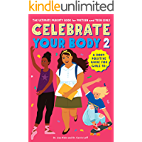 Celebrate Your Body 2: The Ultimate Puberty Book for Preteen and Teen Girls