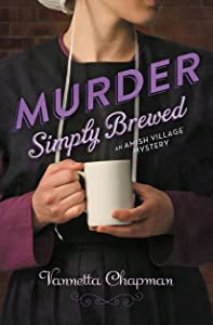 Murder Simply Brewed: : (Amish Village Mystery Series Book 1)