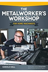 The Metalworker's Workshop for Home Machinists (Fox Chapel Publishing) Beginner-Friendly Guide to Building or Converting Your Space to a Fully Equipped Shop; Over 200 Illustrations and Diagrams Paperback