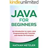 Java for Beginners: An Introduction to Learn Java Programming with Tutorials and Hands-On Examples (English Edition)