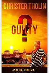 GUILTY?: A Swedish Crime Novel (Stockholm Sleuth Series Book 4) Kindle Edition