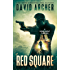 Red Square - An Action Thriller Novel (A Noah Wolf Novel, Thriller, Action, Mystery Book 9)