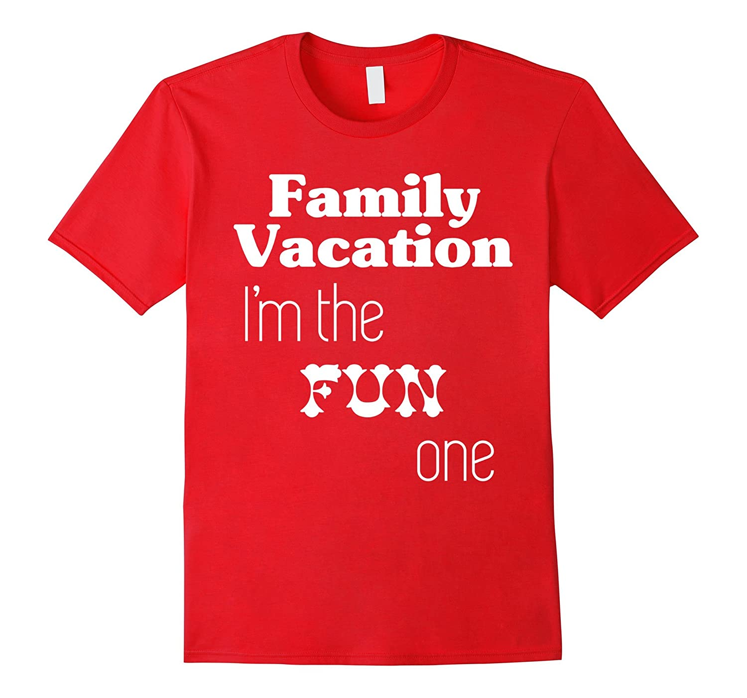 Family Vacation T-Shirt Im the Fun One-Vaci