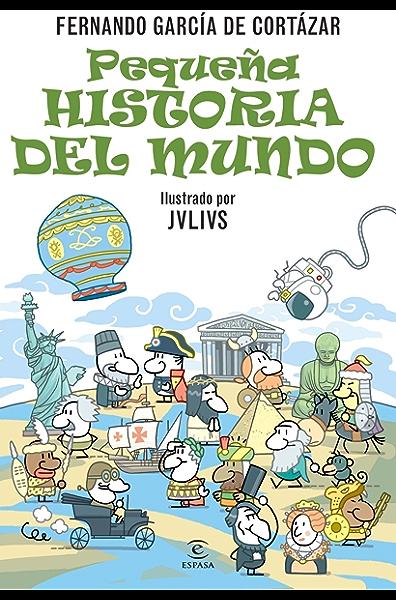 Pequeña historia del Mundo eBook: de Cortázar, Fernando García: Amazon.es: Tienda Kindle
