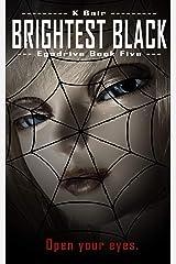 Brightest Black: Egodrive Book Five (The Ulysses Project) Kindle Edition