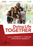 Doing Life Together: Building Community for Families Affected by Disability (The Irresistible Church Series)