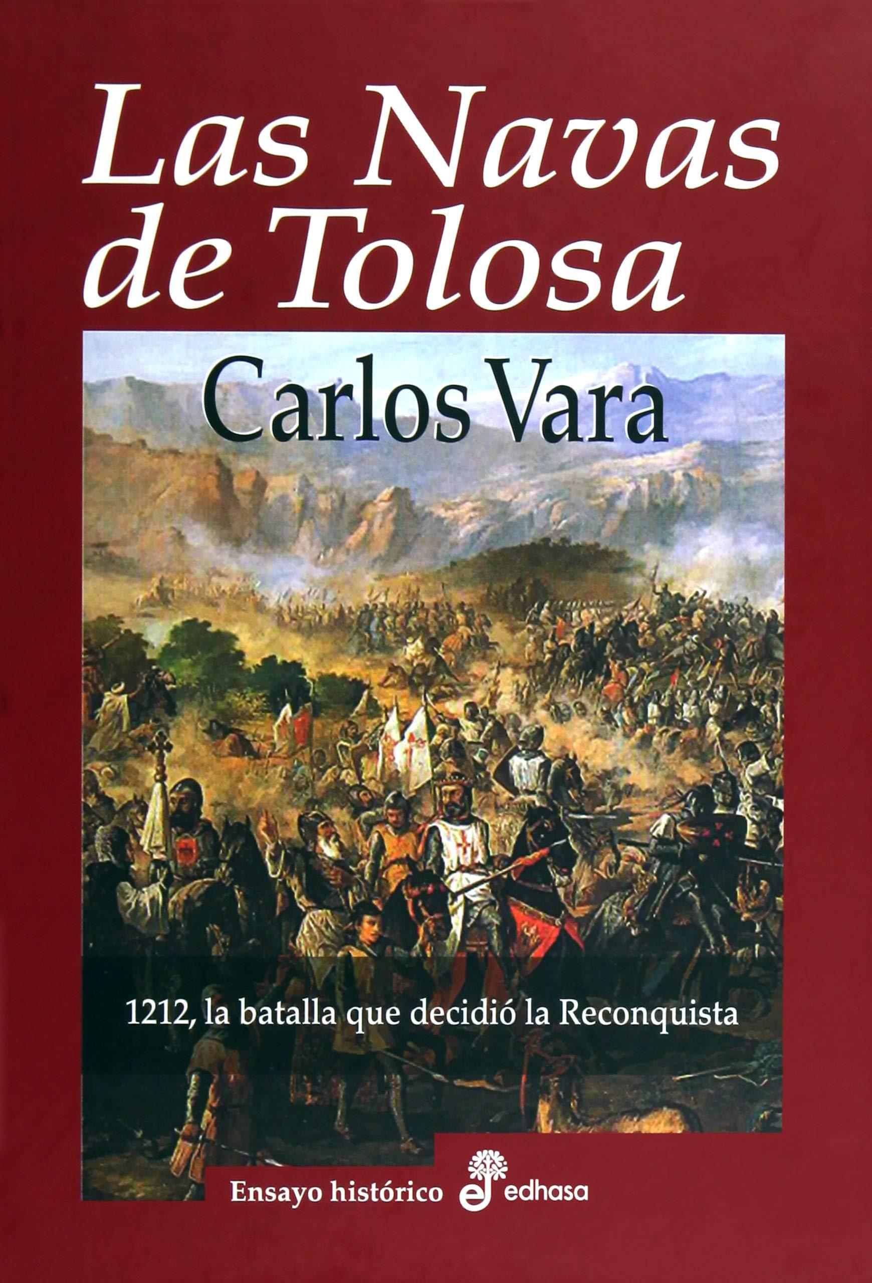 Las Navas de Tolosa (Ensayo): Amazon.es: Vara, Carlos: Libros