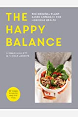 The Happy Balance:The original plant-based approach for hormone health - 60 recipes to nourish body and mind Kindle Edition