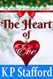 The Heart of Eve: The Heart of Christmas Series (A Short Clean Christmas Romance - Book 1)