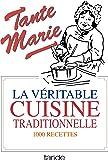 La véritable cuisine traditionnelle : La bonne et vieille cuisine française