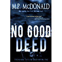 No Good Deed: A Psychological Thriller (The Mark Taylor Series Book 1) (English Edition)