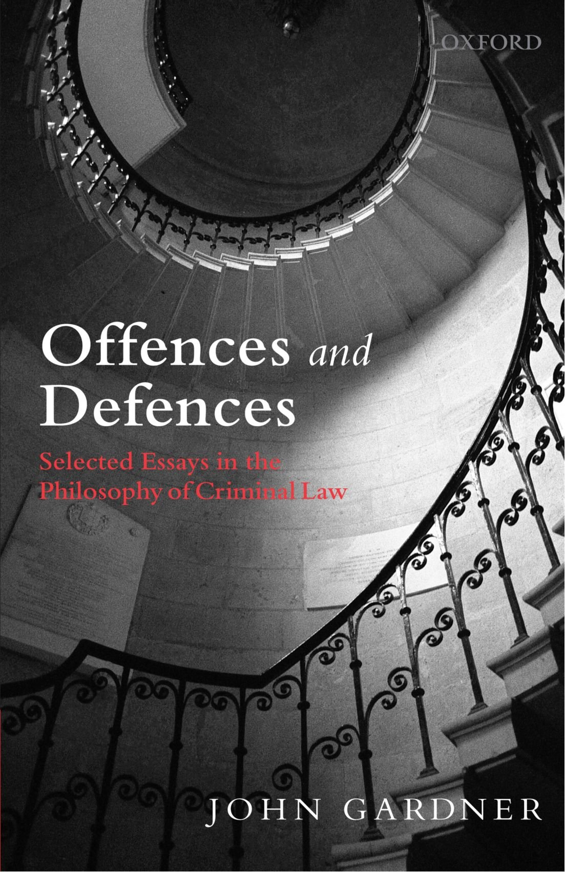 Offences and Defences: Selected Essays in the Philosophy of Criminal Law by Oxford University Press