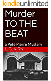 Murder TO THE BEAT: a Pete Pierre Mystery (TRAP NOIR Book 1)