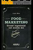 Food Marketing: Creare esperienze nel mondo dei foodies