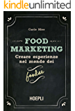 Food Marketing: Creare esperienze nel mondo dei foodies