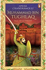 Muhammad Bin Tughlaq: Tale of a Tyrant Kindle Edition
