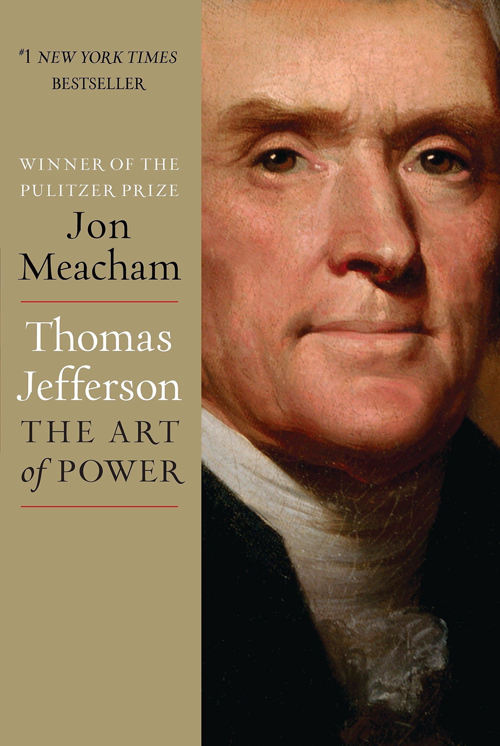 Thomas Jefferson: The Art Of Power: Amazon.es: Meacham, Jon ...