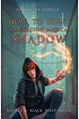 How to Hunt a Menacing Magical Shadow (Black Sheep Book 1) Kindle Edition