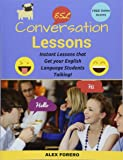ESL Conversation Lessons: Instant Lessons that Get your English Language Students Talking