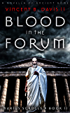 Blood in the Forum: A Novella of Ancient Rome (The Marius Scrolls Book 2)