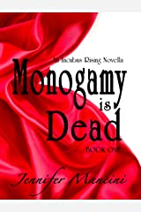 Monogamy is Dead (Incubus Rising Book 1) Kindle Edition