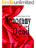 Monogamy is Dead (Incubus Rising Book 1)