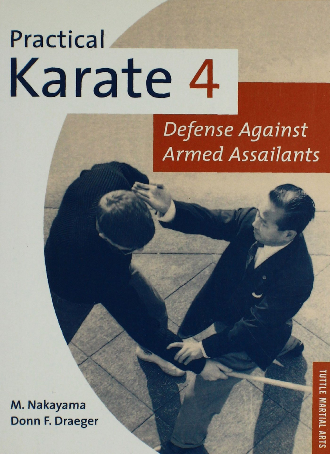 Practical Karate Volume 4 Defense Agains  Defense Against Armed Assailants  Practical Karate Series   English Edition