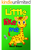 Little Like Me: Rhyming Book For Children With Cute Pictures About Baby Giraffe (Giraffe, Children`s Books, Kids Books, Bedtime Stories For Kids, Baby Animals Book, Funny Picture Book, Poem For Kids)