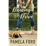 Dancing on the Drive: A heartwarming small town romance (The Bachelor Next Door Book 2)
