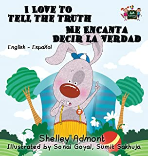 I Love to Tell the Truth Me Encanta Decir la Verdad: English Spanish Bilingual Edition