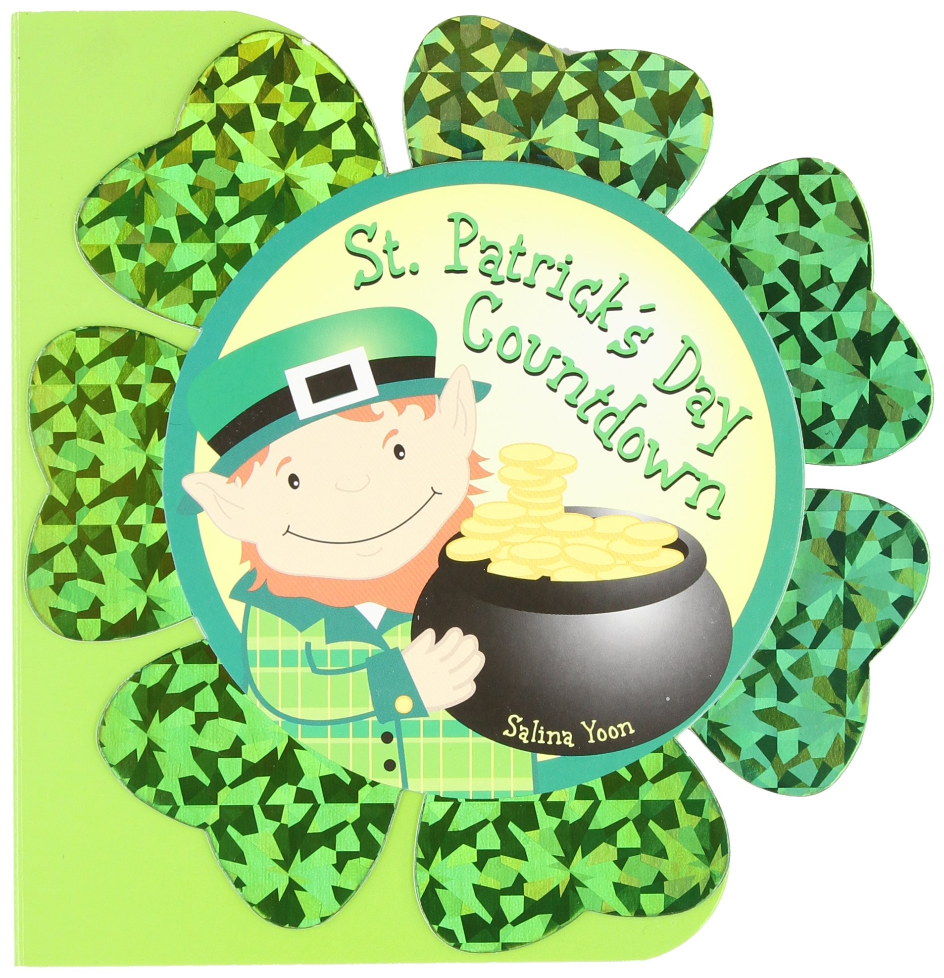 amazon com st patrick s day countdown 9780843116601 salina yoon