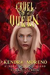 Cruel as a Queen (Sons of Wonderland Book 4) Kindle Edition