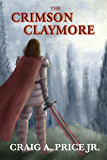 The Crimson Claymore (Claymore of Calthoria Trilogy Book 1)