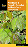 Field Guide to Poison Ivy, Poison Oak, and Poison Sumac: Prevention And Remedies (Falcon Guide)