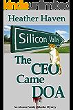 The CEO Came DOA (The Alvarez Family Murder Mysteries Book 5)