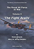 The Royal Air Force 1939 to 1945 Vol II 'The Fight at Avails' (HMSO Official History of WWII - Military)