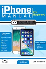 iPhone Manual for Beginners - The Perfect iPhone Guide for Seniors, Beginners, & First-time iPhone Users Paperback