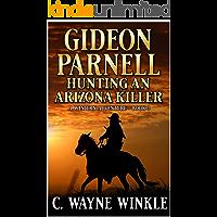 Gideon Parnell: Hunting An Arizona Killer: A Western Adventure (A Gideon Parnell Western Book 3)