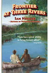 Frontier at Three Rivers Kindle Edition