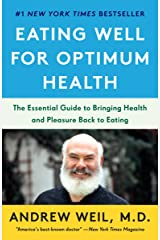 Eating Well for Optimum Health: The Essential Guide to Bringing Health and Pleasure Back to Eating Paperback